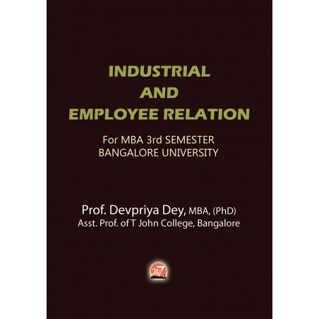 INDUSTRIAL AND EMPLOYEE RELATION For MBA 3rd SEMESTER – BANGALORE UNIVERSITY by DEVPRIYA DEY