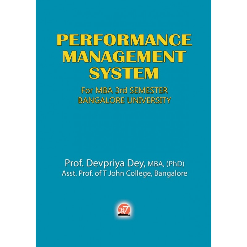 PERFORMANCE MANAGEMENT SYSTEM For MBA 03rd SEMESTER – BANGALORE UNIVERSITY by DEVPRIYA DEY