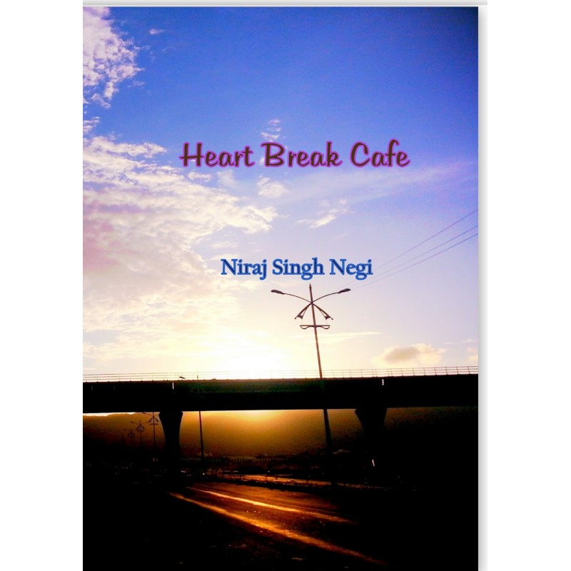 HEART BREAK CAFE (eBook) by Niraj Singh Negi