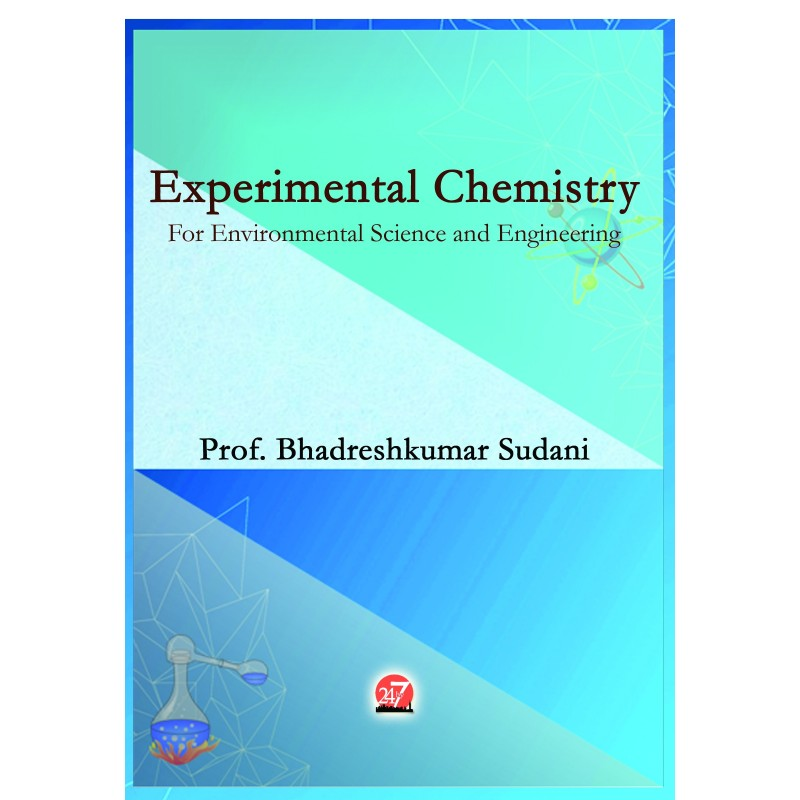 Experimental Chemistry for environmental Science and engineering by Prof. Bhadreshkumar R Sudani