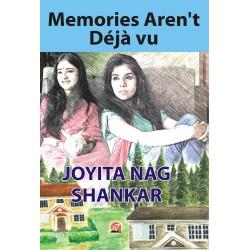 Memories Aren't Déjà vu by Joyita Nag Shankar