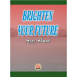 Brighten your future by Azaz Ahmad