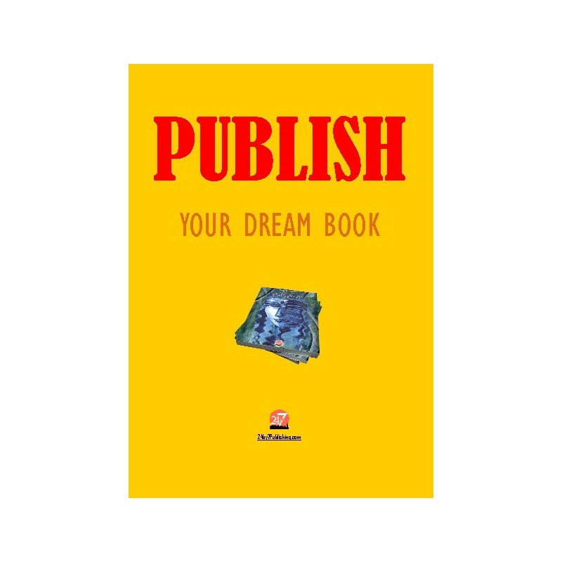 Publish your DREAM BOOK an eBook by 24by7publishing.com