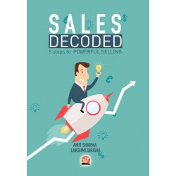 SALES DECODED By AMIT SHARMA AND LAKSHMI SIRISHA