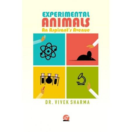 Experimental Animals An Aspirant's Avenue by Dr. Vivek Sharma
