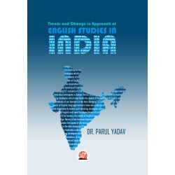 TRENDS AND CHANGE IN APPROACH OF ENGLISH STUDIES IN INDIA By Dr. PARUL YADAV
