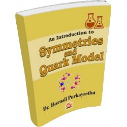 AN INTRODUCTION TO SYMMETRIES AND QUARK MODEL By DR. BORNALI PURKAYASTHA