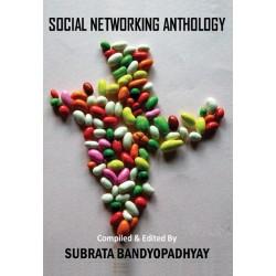 SOCIAL NETWORKING ANTHOLOGY by Subrata Bandyopadhyay