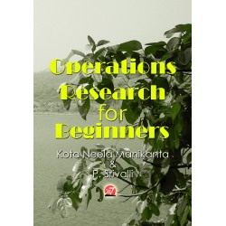 OPERATIONS RESEARCH FOR BEGINNERS BY KOTA NEELA MANIKANTA & P. SRIVALLI