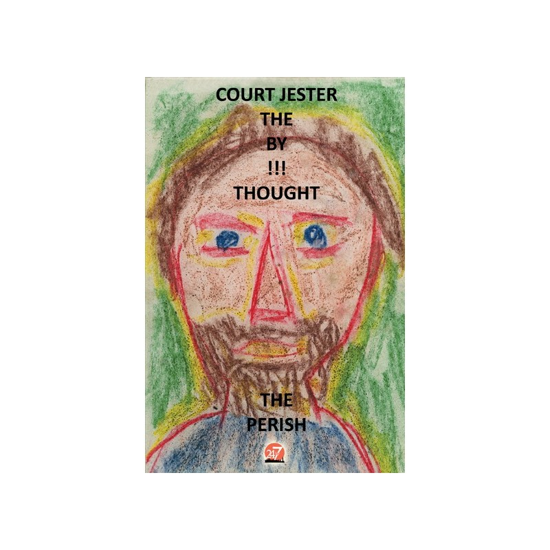 PERISH THE THOUGHT by THE COURT JESTER