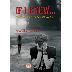 If I Knew by Ayushi Sarkar