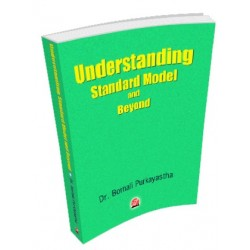 Understanding Standard Model and Beyond by Dr Bornali Purkayastha