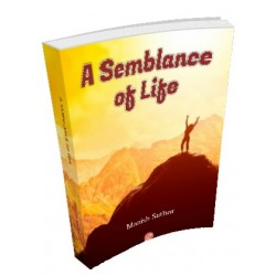 A Semblance of Life by Manish Suthar