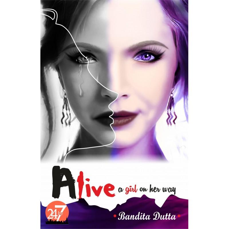 ALIVE - a girl on her way by Bandita Dutta