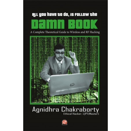 All you have to do, is follow this Damn Book: A Complete Guide to Wireless and RF Hacking by Agnidhra Chakraborty