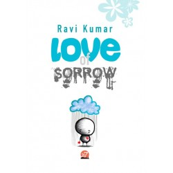 Love of Sorrow by Ravi Kumar