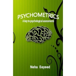 Psychometrics - A key to psychological Assessments by Neha Sayeed