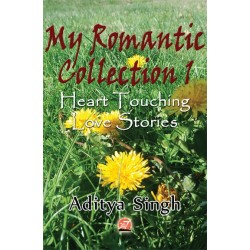 My Romantic Collection 1- Heart Touching Love Stories By Aditya Singh