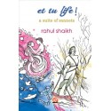 et tu life - a suite of sonnets (eBook) by rahul shaikh