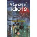 A Campus of Idiots