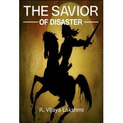 The Savior of Disaster by R. Vijaya Lakshmi