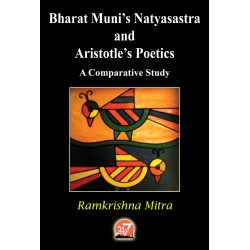 Bharat Muni's ''Natyasastra'' and Aristotle's ''Poetics'' A Comparative Study (eBook) by RAMKRISHNA MITRA