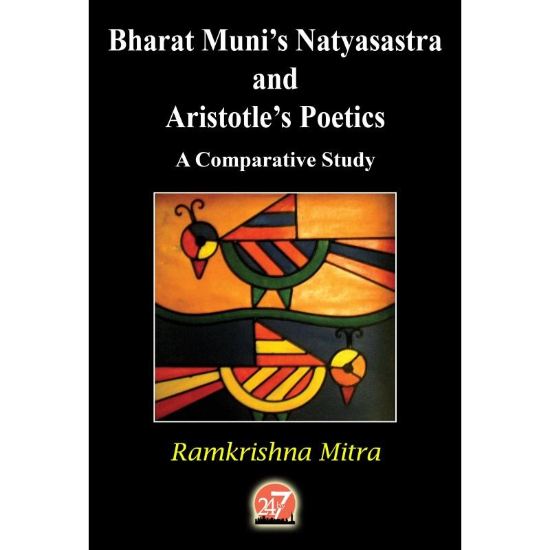 Bharat Muni's ''Natyasastra'' and Aristotle's ''Poetics'' A Comparative Study (eBook) by RAMKRISHNA MITRA
