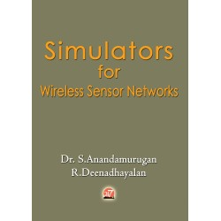 Simulators for Wireless Sensor Networks by Dr. S. Anandamurugan & Mr. R. Deenadhayalan