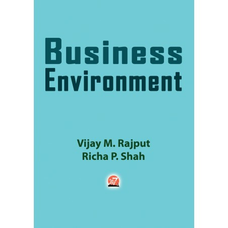 BUSINESS ENVIRONMENT by Vijay M. Rajput and Richa P. Shah