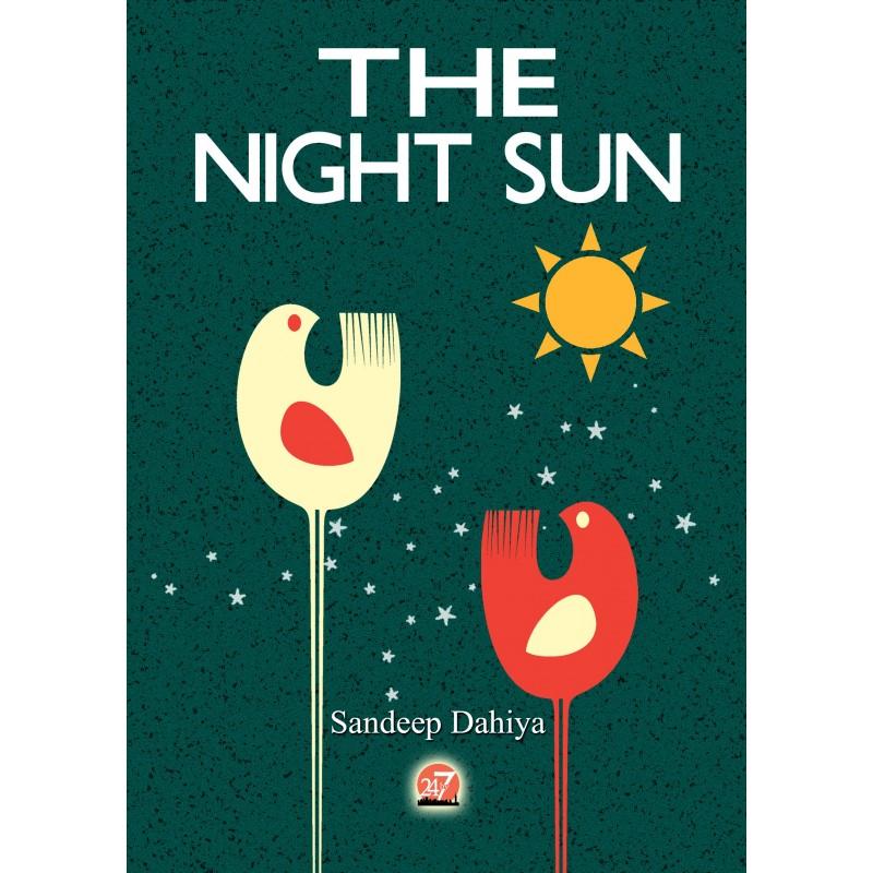 THE NIGHT SUN by Sandeep Dahiya